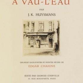 HUYSMANS, Joris-Karl A vau-l'eau, 19 etchings by Edgar Chahine, an art piece by Edgar Chahine